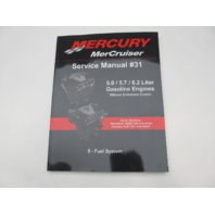 2009 Mercury Mercruiser #31 Service Manual 5.0-6.2L Gasoline Engines Section 5 Fuel