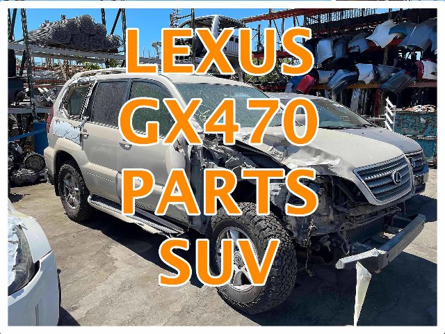 Used Lexus GX470 Parts Car 2003 AA0962