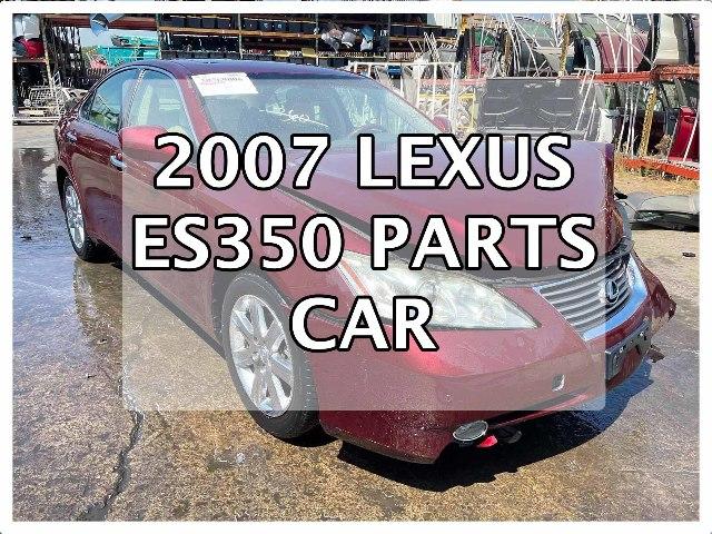 2007 Lexus ES350 Used Parts Car AA0974